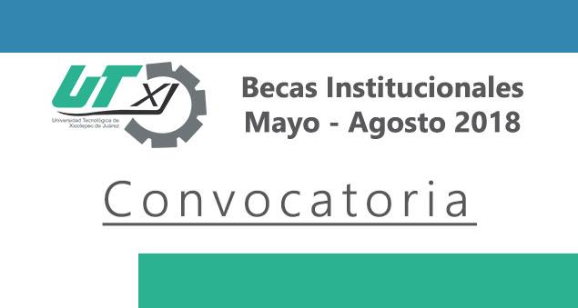 Convocatoria de Becas Institucionales Mayo – Agosto 2018