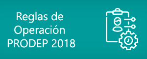Reglas de Operación PRODEP 2018