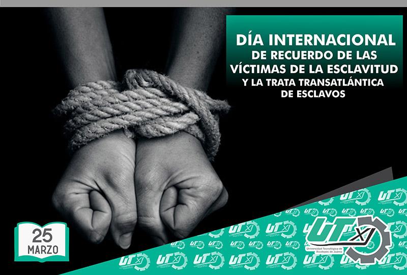 Día Internacional de Recuerdo de las Víctimas de la Esclavitud y la trata Transatlántica de Esclavos