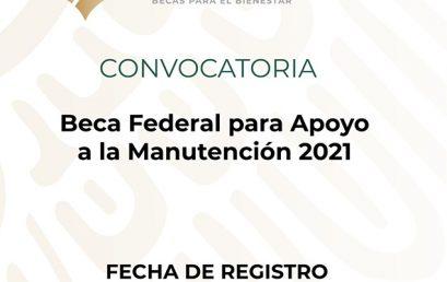 Convocatoria Beca Federal para Apoyo a la Manutención 2021