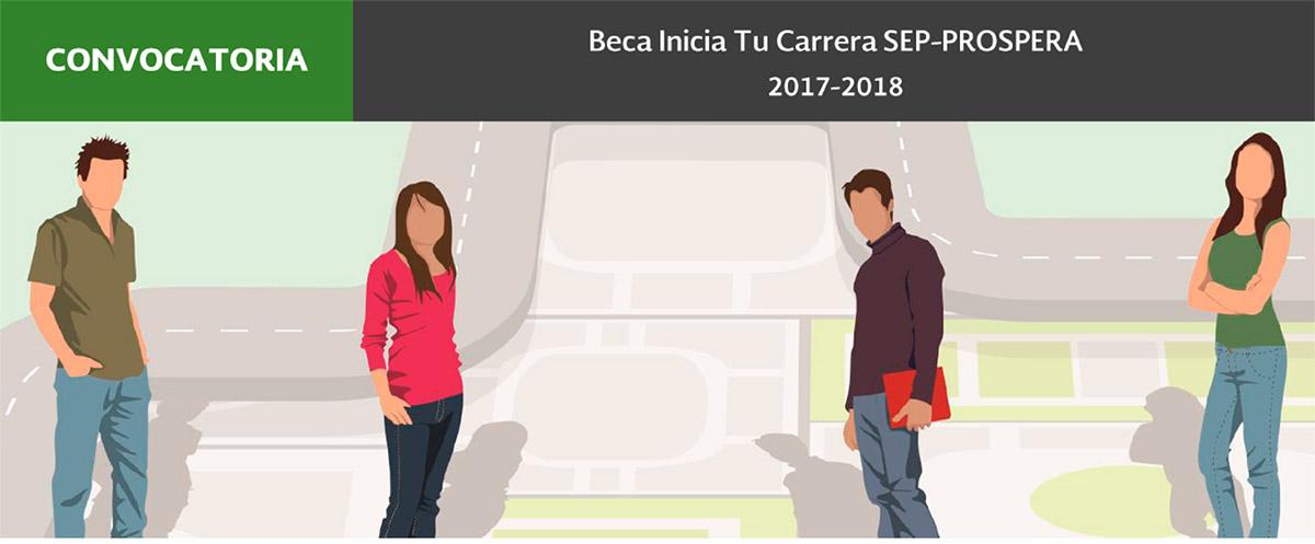 Convocatoria Beca Inicia tu Carrera SEP- PROSPERA 2017