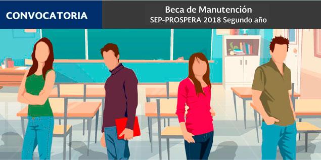 "Convocatoria Beca ""Manutención SEP – PROSPERA 2018 Segundo Año"""