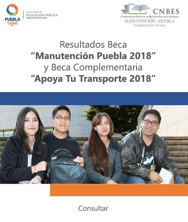 """Resultados Beca """"Manutención Puebla 2018 y Beca Complementaria Apoya Tu Transporte 2018"""""""