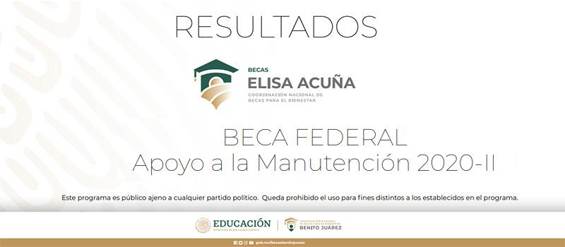 Resultados Beca Federal Apoyo a la Manutención 2020-II