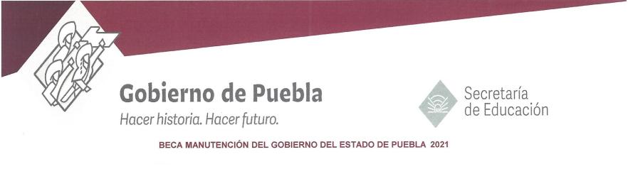 Convocatoria Beca Manutención del Estado de  Puebla 2021